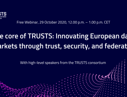 Webinar – The core of TRUSTS: Innovating European data markets through trust, security, and federation