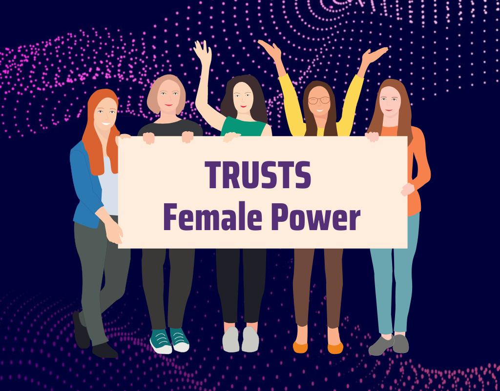 TRUSTS Female Power